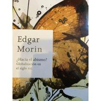 Edgar Morin Hacia El Abismo ?
