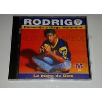 Rodrigo (cd) La Mano De Dios Homenaje A Maradona