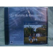Zé Mulato & Cassiano - Meu Céu - 2º Edição - Cd Nacional