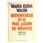 Maria Elena Walsh Desventuras En El Pais-jardin De Infante