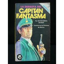 David García Salinas, La Derrota Del Capitán Fantasma.