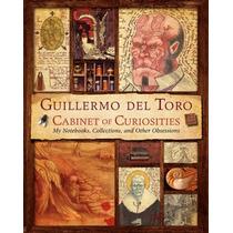 Libro Guillermo Del Toro Cabinet Of Curiosities Nuevo