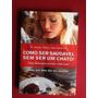 Livro - Como Ser Saudável Sem Ser Um Chato!