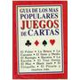 Libro, Guia De Los Más Populares Juegos De Cartas.