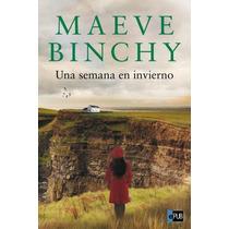 Una Semana En Invierno - Maeve Binchy - Libro