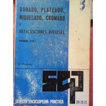 Dorado, Plateado, Niquelado, Cromado Y Metalizaciones Divers