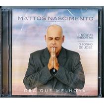 Cd Mattos Nascimento - Ora Que Melhora (bônus_playback)