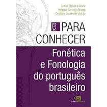 Livro Para Conhecer - Fonética E Fonologia Do Português Bras