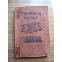 Tablas De Cubicaciones De Madera-año 1947-aut-l.jiménez-rm4