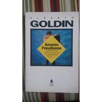 Amores Freudianos - Alberto Goldin