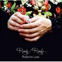 Roberto Leal Raiz Raiz [cd Novo De Fabrica]