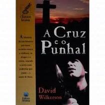 A Cruz E O Punhal / David Wikerson