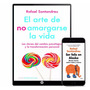 El Arte De No Amargarse La Vida Rafael Santandreu - Digital
