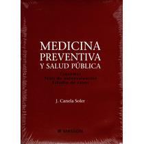 Medicina Preventiva Y Salud Publica - Canela Soler / Masson