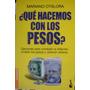 ¿qué Hacemos Con Los Pesos? - Otalora, Mariano - 2014