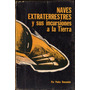 Naves Extraterrestres Incursiones A Tierra - Pedro Romaniuk