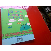 Livro Lá Vem História Outra Vez Heloisa Prieto
