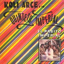 Cd De Koli Arce Y Su Quinteto Imperial - Pasito Imperial