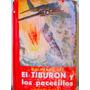 El Tiburon Y Los Pececillos Por Ott Ed De Ediciones Selectas