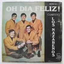 Cuarteto Los Nazarenos / Oh Dia Feliz 1 Disco Lp Vinil