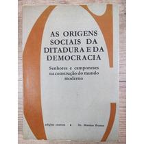 As Origens Sociais Da Ditadura E Da Democracia