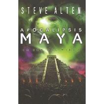Steve Alten - Apocalipsis Maya - Libro