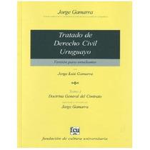 Gamarra Tratado Derecho Civil Uruguayo P/estudiantes Tomo 1