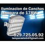 Iluminacion De Cancha De Tennis, Beisbol, Futbol Con Lampara