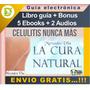 Celulitis Nunca Más, La Cura Natural 5 Ebooks + 2 Audios