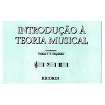 Introdução À Teoria Musical - Ondina Magalhães