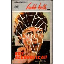 Imelda Miller Libro Soy Alcoholica 1982 Quinta Edicion
