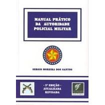 Manual Prático Da Autoridade Policial Militar
