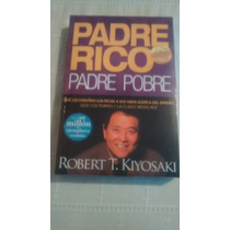Libro Padre Rico Padre Pobre / Robert T. Kiyosaki