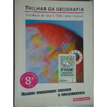 Livro Trilhas Da Geografia 8ª Série - Sene E Moreira
