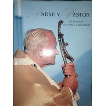 Padre Y Pastor Su Santidad Juan Pablo 2 En México