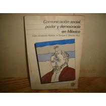 Comunicación Social, Poder Y Democracia En México
