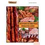 Recetario De Embutidos: Chorizos, Salchichones, Mortadelas