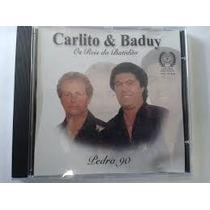 Cd Carlito & Baduy Pedra 90 Os Reis Do Batidão