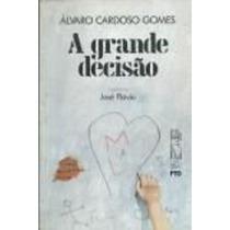 Livro A Grande Decisão Álvaro Cardoso Gomes