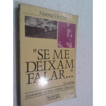 Livro Se Me Deixam Falar...- Moema Viezzer