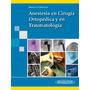 Anestesia En Cirugía Ortopédica Y En Traumatología - Basora
