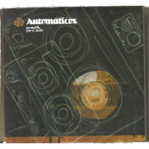 Automaticos - Simpatia Por El... ( Garage Rock Mexicano ) Cd