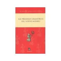 Libro Las Primeras Gramaticas Del Nuevo Mundo *cj