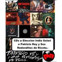 6 Cds Patricio Rey - Redondos - Indio Solari - Originales.-