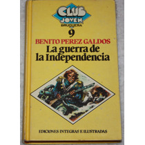 La Guerra De Independencia. Benito Perez Galdos. Libro