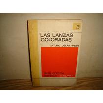 Las Lanzas Coloradas - Arturo Uslar-pietri