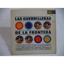 Las Guerrilleras De La Frontera El Lechero 1964 Lp Coleccion
