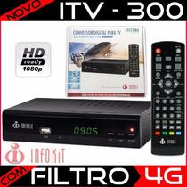 Conversor Tv Digital Filtro 4g Hdmi Usb Gravador Hdtv Itv300