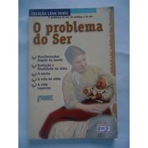 O Problema Do Ser - Da Coleção Léon Denis #01