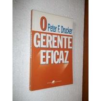 * O Gerente Eficaz - Peter F. Drucker - Livro